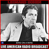 Bird On a Wire (Live) by Leonard Cohen