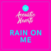 Rain on Me by Acoustic Hearts