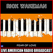 Fear of Love (Live) de Rick Wakeman