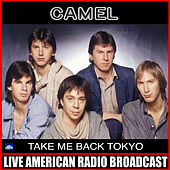 Take Me Back Tokyo (Live) de Camel