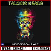 Memories Can't Wait (Live) de Talking Heads