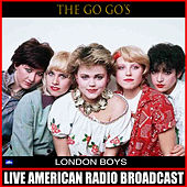 London Boys (Live) by The Go-Go's