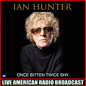 Once Bitten Twice Shy (Live) von Ian Hunter
