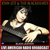 Black Leather (Live) by Joan Jett & The Blackhearts