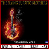 Dream Baby Vol. 2 (Live) by The Flying Burrito Brothers