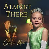 Almost There (feat. Marty Bodel) by Clara Mae
