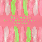 Slumber Instrumental Music: 15 Songs for Sleep, Catnap or Rest by Beautiful Deep Sleep Music Universe