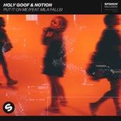 Put It On Me (feat. Mila Falls) de Holy Goof
