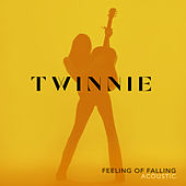 Feeling of Falling (Acoustic) von Twinnie