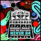Never B4 (feat. Mr. Williamz) (Gentleman's Dub Club Remix) von Reggae Roast