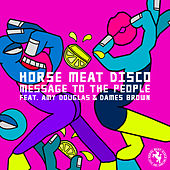 Message To The People (feat. Amy Douglas & Dames Brown) von Horse Meat Disco