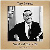 Wonderful One / Till (Remastered 2020) de Tony Bennett