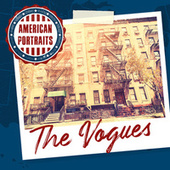 American Portraits: The Vogues by The Vogues