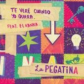 Te veré cuando yo quiera (feat. El Kanka) de La Pegatina