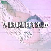 77 Insomniacs Relief by Best Relaxing SPA Music