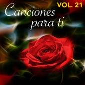 Canciones para Ti (Vol. 21) by Leo Dan, Eleno, Los Iracundos, Leonardo Favio, Jeanette, Grupo Génesis, Harold, Gigliola Cinquetti, Massimo Reineri, I Pooh