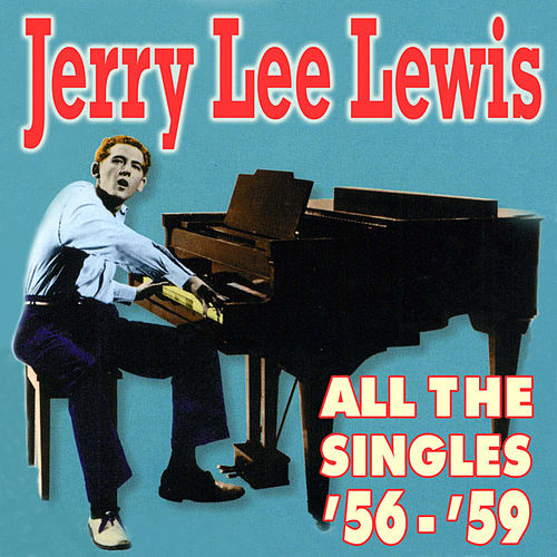All The Singles '56-'59 by Jerry Lee Lewis
