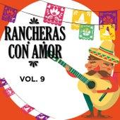 Rancheras Con Amor, Vol. 9 (Vol.9) de Irma Serrano, Antonio Aguilar, María Dolores Pradera, Miguel Aceves Mejía, Jorge Negrete, Javier Solis, Hermanas Padilla