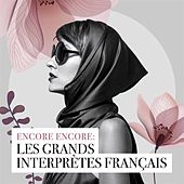 Encore Encore: Les Grands Interprètes Français von Various Artists