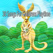 30 Songs for Childrens Playtime de Canciones Infantiles