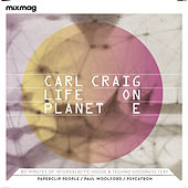 Mixmag presents Carl Craig - Life On Planet E by Carl Craig