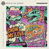 Show Me Love (Dimitri Vegas Edit) de Dino Warriors