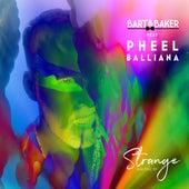 Strange (feat. Pheel Balliana) – Electric EP de Bart&Baker