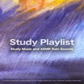 Study Playlist: Study Music and ASMR Rain Sounds For Studying, Studying Music and Relaxing Music For Work, Background Office Music, Focus, Concentration, Relaxation and Work Music de Study Music