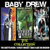The Collection: Ghetto Hero / Street Music / Bar-B-Que Or Mildew by Baby Drew