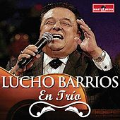 Lucho Barrios en Trío by Lucho Barrios