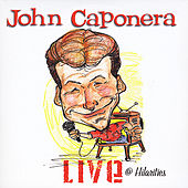 Live At Hilarities by John Caponera