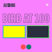 Bird at 100 (Jazz at Home) by Jazz At Lincoln Center Orchestra