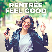 Rentrée Feel Good van Various Artists