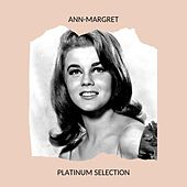 Ann-Margret - Platinum Selection by Ann-Margret