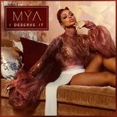 I Deserve It von Mya