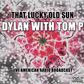 That Lucky Old Sun de Bob Dylan