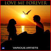 Love Me Forever by Various Artists