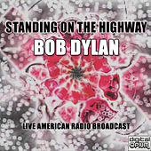 Standing On The Highway (Live) de Bob Dylan