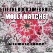 Let The Good Times Roll (Live) de Molly Hatchet