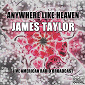 Anywhere Like Heaven (Live) de James Taylor