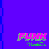 Funk Romântico by Various Artists
