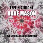 Feelin Alright (Live) von Dave Mason
