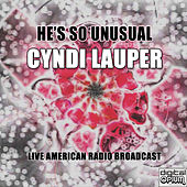 He's So Unusual (Live) de Cyndi Lauper