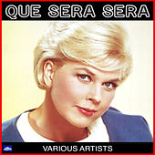 Que Sera Sera von Various Artists