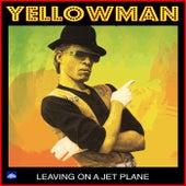 Leaving On A Jet Plane de Yellowman
