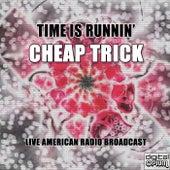 Time Is Runnin' (Live) de Cheap Trick