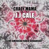 Crazy Mama (Live) di JJ Cale