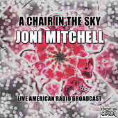 A Chair in the Sky (Live) di Joni Mitchell