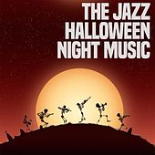 The Jazz Halloween Night Music de Various Artists