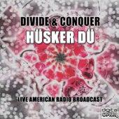 Divide & Conquer (Live) by Hüsker Dü